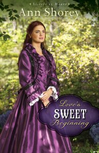 Loves Sweet Beginning (#03 in Sisters At Heart Series)