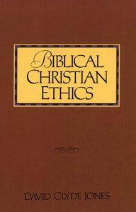 Biblical Christian Ethics