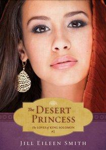 Desert Princess (Ebook Shorts) (#01 in The Loves Of King Solomon Series)