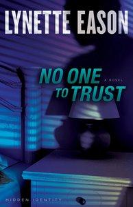 No One to Trust (#01 in Hidden Identity Series)