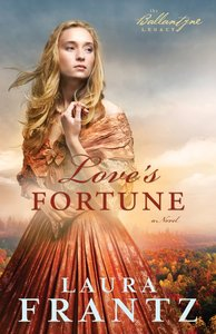 Loves Fortune (#03 in The Ballantyne Legacy Series)