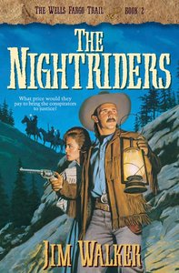 The Nightriders (#02 in Wells Fargo Trail Series)