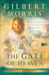 The Gate of Heaven (#03 in Lions Of Judah Series)