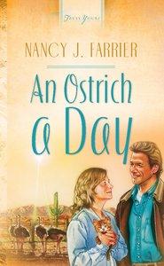 An Ostrich a Day (Arizona Brides #01) (Heartsong Series)