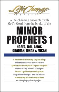 Minor Prophets 1 (Lifechange Study Series)