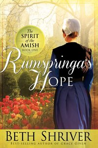 Rumspringas Hope (#01 in Spirit Of The Amish Series)