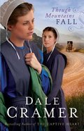 Though Mountains Fall (#03 in Daughters Of Caleb Bender Series)