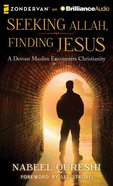 Seeking Allah, Finding Jesus (Unabridged, 8 Cds)