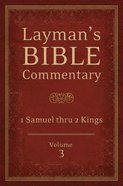 1 Samuel Thru 2 Kings (#03 in Laymans Bible Commentary Series)