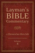 1 Chronicles Thru Job (#04 in Laymans Bible Commentary Series)