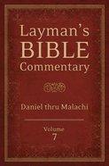 Daniel Thru Malachi (#07 in Laymans Bible Commentary Series)