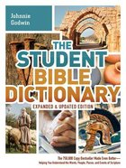 The Student Bible Dictionary (Expanded and Edition)