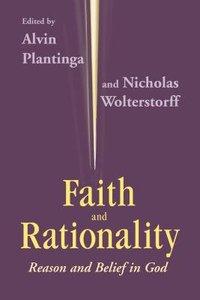 Faith & Rationality: Reason & Belief in God