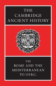 Rome and the Mediterranean to 133 Bc (#08 in Cambridge Ancient History Series)