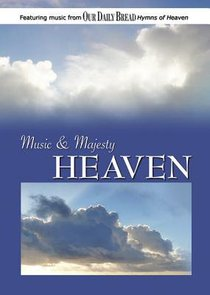 Music & Majesty #02: Heaven (Our Daily Bread Series)