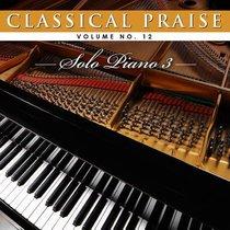 Classical Praise #12: Solo Piano 3