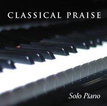 Solo Piano (#01 in Classical Praise Series)