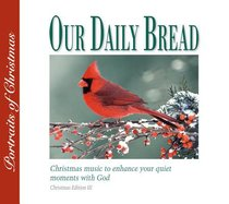 Portraits of Christmas (Our Daily Bread Series)