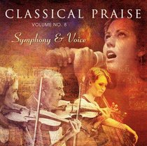 Symphony & Voice (#08 in Classical Praise Series)