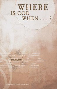 Where is God When...? (Student Guide) (Dialog Study Series)