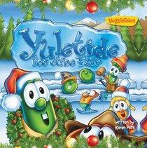 Yuletide Ice Cube Fair (Veggie Tales (Veggietales) Series)