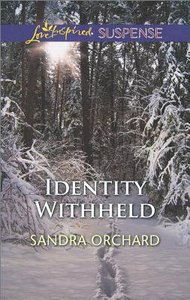 Identity Withheld (Love Inspired Suspense Series)
