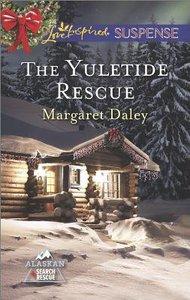 The Yuletide Rescue (Alaskan Search & Rescue) (Love Inspired Suspense Series)