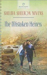 The Mistaken Heiress (Heartsong Series)
