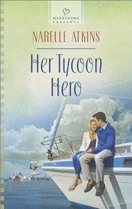 Her Tycoon Hero (#1119 in Heartsong Series)