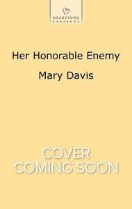 Her Honorable Enemy (#1122 in Heartsong Series)