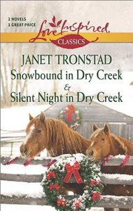 Snowbound in Dry Creek and Silent Night in Dry Creek (2in1) (Love Inspired Series Classic)