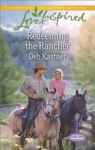 Redeeming the Rancher (Serendipity Sweethearts) (Love Inspired Series)
