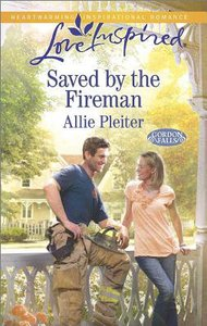 Saved By the Fireman (Gordon Falls) (Love Inspired Series)