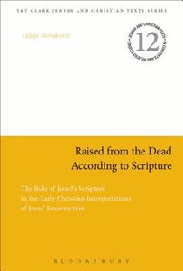 Raised From the Dead According to Scripture (Jewish & Christian Texts In Context & Related Studies Series)