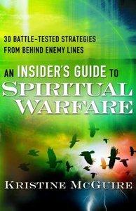 An Insiders Guide to Spiritual Warfare