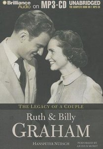 Ruth and Billy Graham: The Legacy of a Couple (Unabridged Mp3)