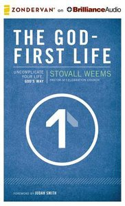 The God-First Life (Unabridged 8 Cds)