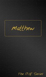 Journible 17: 18  Matthew (The 17 18 Series)