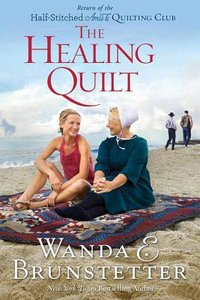 The Healing Quilt (#03 in Half-stitched Amish Quilting Club Series)