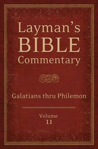 Galatians Thru Philemon (#11 in Laymans Bible Commentary Series)
