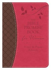 Bible Promise Book For Women - Prayer & Praise Edition