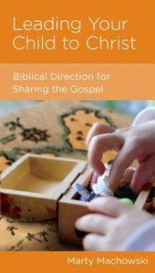 Leading Your Child to Christ (Christian Counselling & Educational Foundation Series)