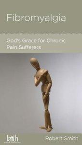 Fibromyalgia (Christian Counselling & Educational Foundation Series)