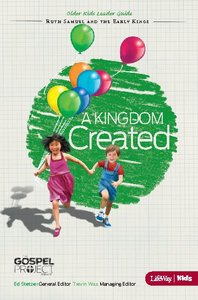 A Kingdom Created (Older Kids Leader Guide) (#04 in The Gospel Project For Kids 2012-15 Series)