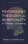 Psychology, Theology, and Spirituality in Christian Counseling (& 2011) (American Association Of Christian Counselors Series)