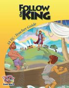 Dlc A3: Follow the King Teachers Guide Ages 8-10 (Discipleland Level 3, Ages 8-10, Qtrs Abcd Series)