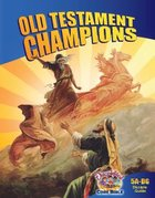 Dlc A5: Old Testament Champions Students Guide Ages 10-12 (Discipleland Level 5, Ages 10-12, Qtrs Abcd Series)