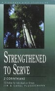 2 Corinthians: Strengthened to Serve (Fisherman Bible Studyguide Series)