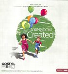 A Kingdom Created (Kids Leader Kit) (#04 in The Gospel Project For Kids 2012-15 Series)