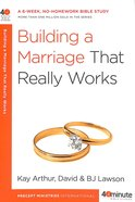 40 Mbs: Building a Marriage That Really Works (40 Minute Bible Study Series)